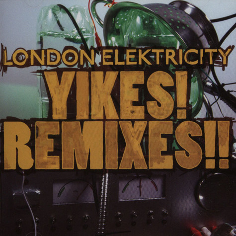 London Elektricity - Yikes ! Remixes !