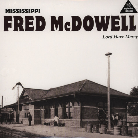 Mississippi Fred Mc Dowell - Lord Have Mercy