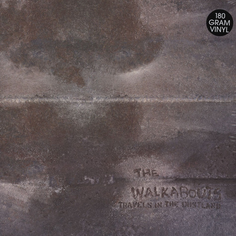 Walkabouts, The - Travels In The Dustland