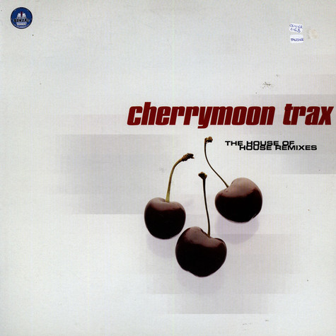 Cherry Moon Trax - The House Of House (Remixes)