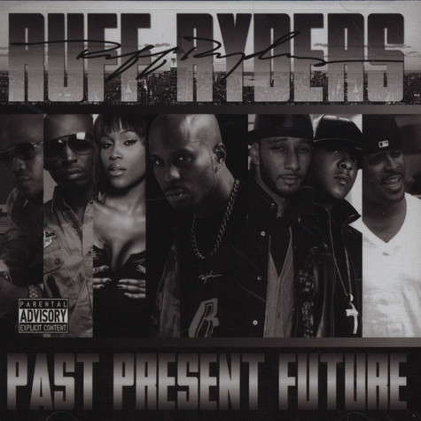 Ruff Ryders - Past Present Future