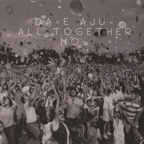Dave Aju - All Together Now