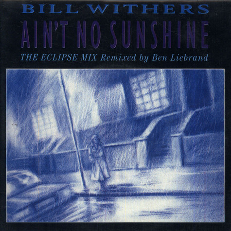 Bill Withers - Ain't No Sunshine (The Eclipse Mix)