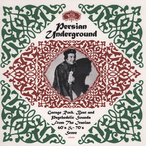 Persian Underground - Garage Rock, Beat And Psychedelic Sounds From The Iranian 60's & 70's Scene