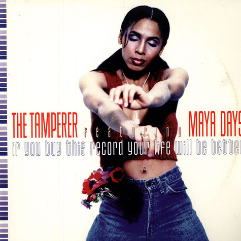 Tamperer, The Featuring Maya - If You Buy This Record Your Life Will Be Better