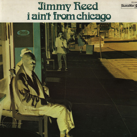 Jimmy Reed - I Ain't From Chicago