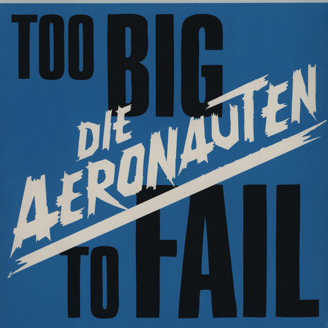 Aeronauten - Too Big To Fail