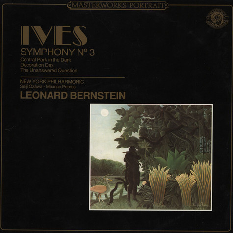 Charles Ives / New York Philharmonic / Leonard Bernstein - Symphony No. 3 / Central Park In The Dark / Decoration Day / The Unanswered Question