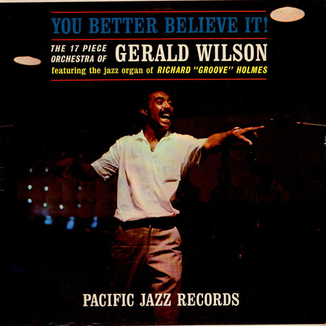 Gerald Wilson Orchestra - You Better Believe It!