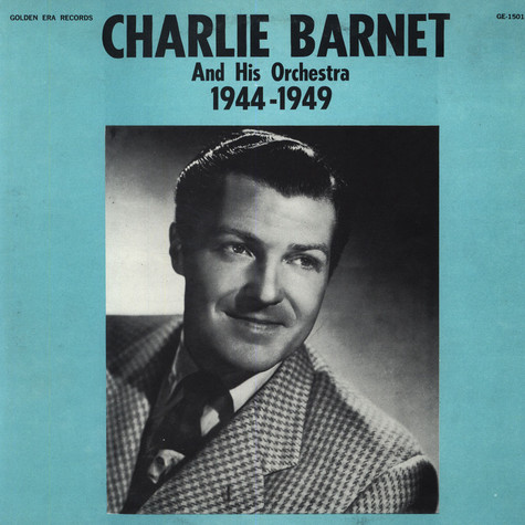 Charlie Barnet And His Orchestra - 1944 - 1949
