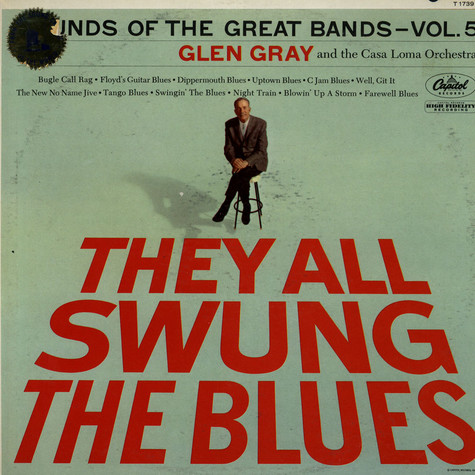 Glen Gray - They All Swung The Blues