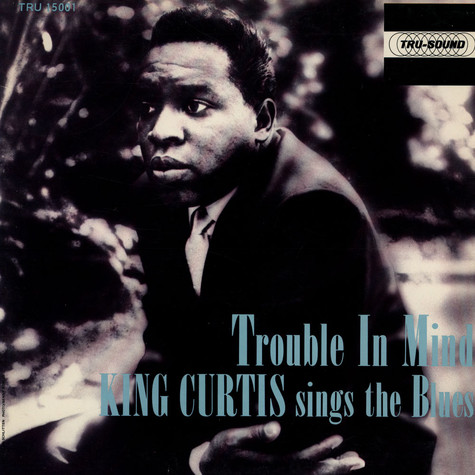 King Curtis - Trouble In Mind