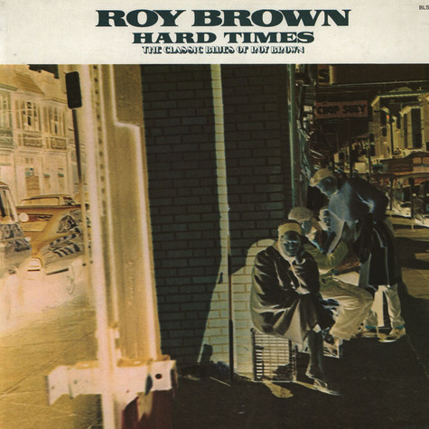 Roy Brown - Hard Times