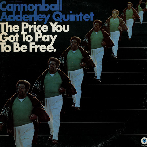 Cannonball Adderley Quintet - The Price You Got To Pay To Be Free