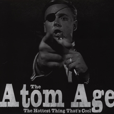 Atom Age, The - Hottest Thing That's Cool