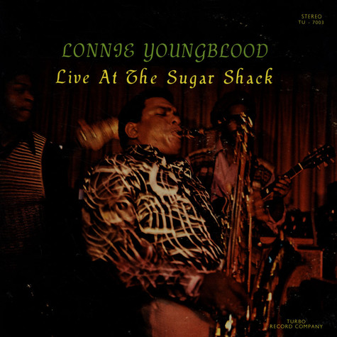 Lonnie Youngblood - Live At The Sugar Shack