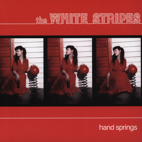 White Stripes, The - Hand Springs