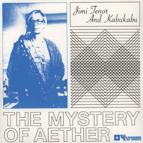 Jimi Tenor & Kabu Kabu - Mystery Of Aether