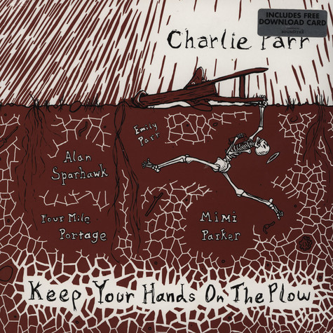 Charlie Parr - Keep Your Hands On The Plow