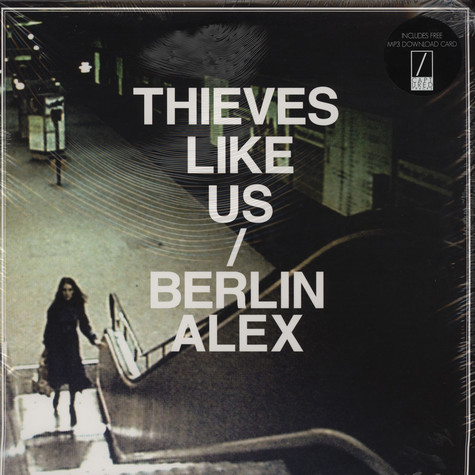 Thieves Like Us - Berlin Alex