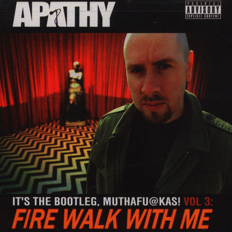 Apathy - It's The Bootleg, Muthafuckas! Volume 3: Fire Walk With Me
