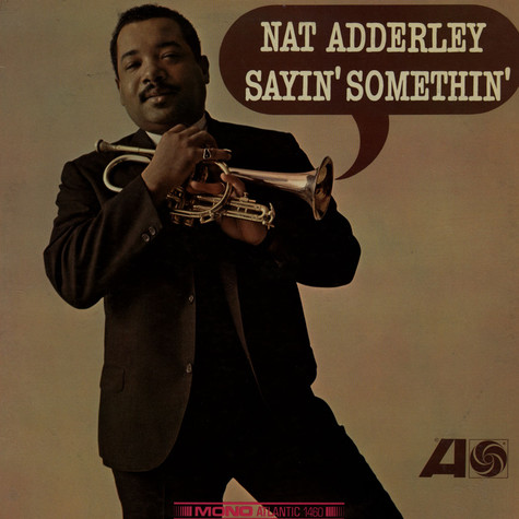 Nat Adderley - Sayin Somethin'
