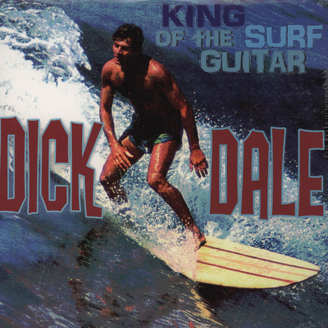 Dick Dale - King Of The Surf Guitar