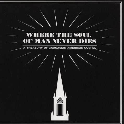 V.A. - Where The Soul Of Man Never Dies: A Treasury of Caucasian-American Gospel