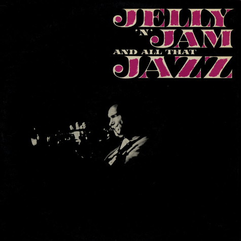 Bob Scobey And His Jazz Band - And All That Jazz / Jelly 'n' Jam