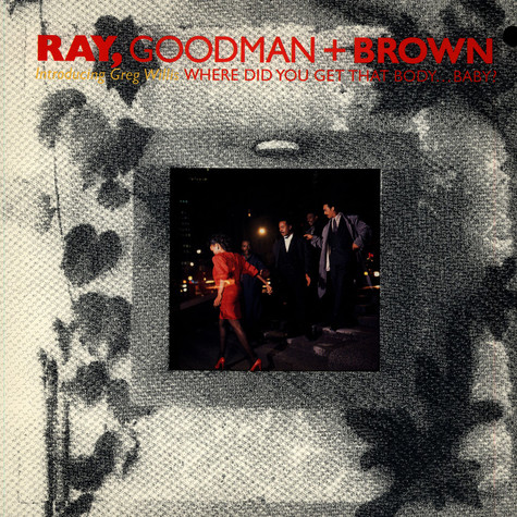 Ray, Goodman & Brown - Where Did You Get That Body Baby?