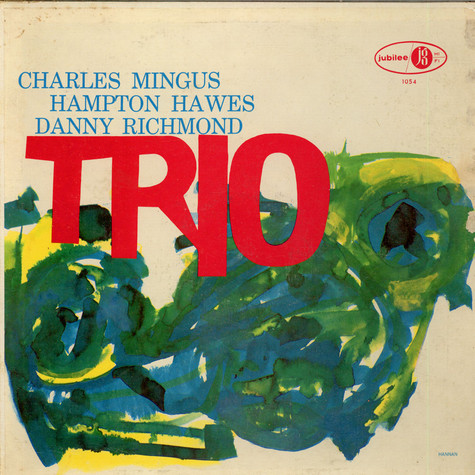 Charles Mingus With Hampton Hawes & Dannie Richmond - Mingus Three