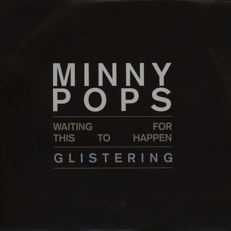 Minny Pops - Waiting For This To Happen / Glistening