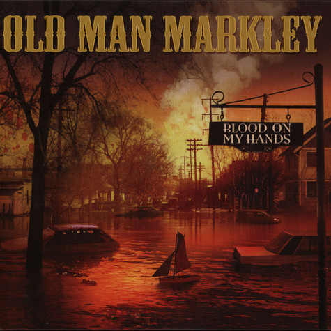Old Man Markley - Blood On My Hands