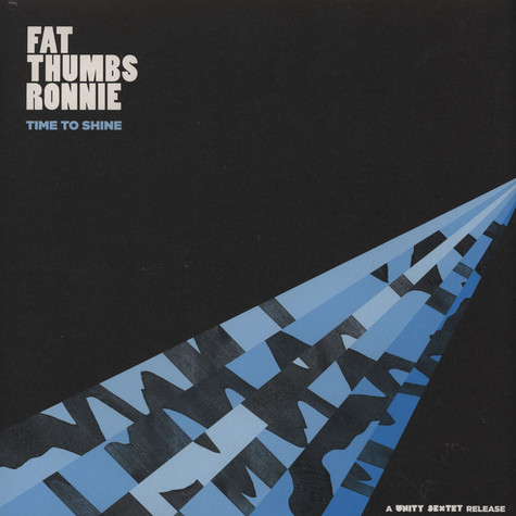 Fat Thumbs Ronnie - Time To Shine (A Unity Sextet Release)