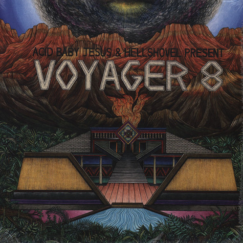 Voyager 8 - Acid Baby Jesus And Hellshovel Present…