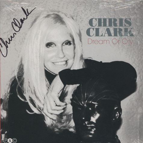 Chris Clark - Dream Or Cry Signed Edition