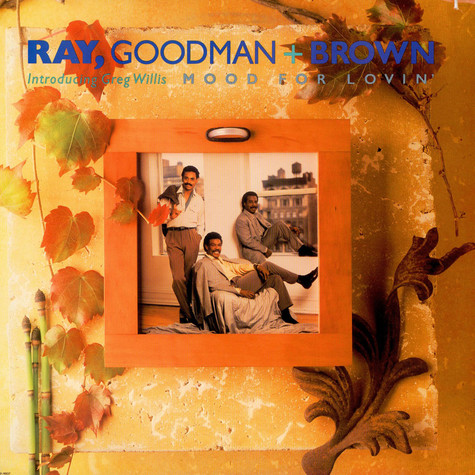 Ray, Goodman & Brown - Mood For Lovin'