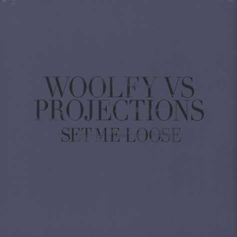Woolfy vs Projections - Set Me Loose