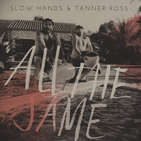 Slow Hands & Tanner Ross - All The Same