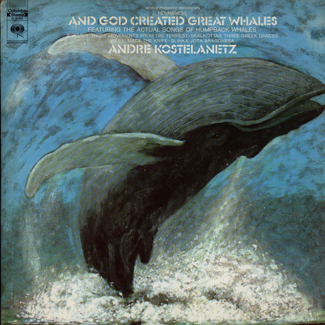 Alan Hovhaness, André Kostelanetz - And God Created Great Whales - Featuring The Actual Songs Of Humpback Whales