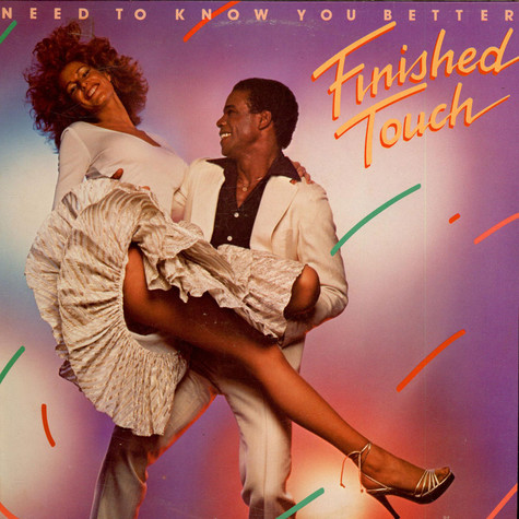 Finished Touch - Need To Know You Better