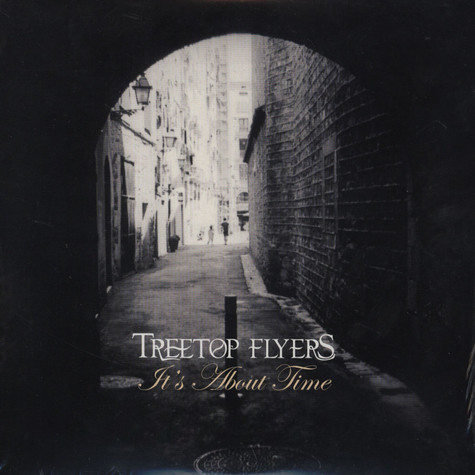 Treetop Flyers - It's About Time
