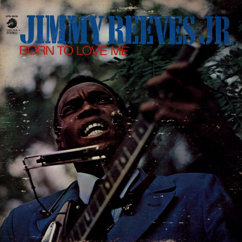 Jimmy Reeves Jr. - Born To Love Me