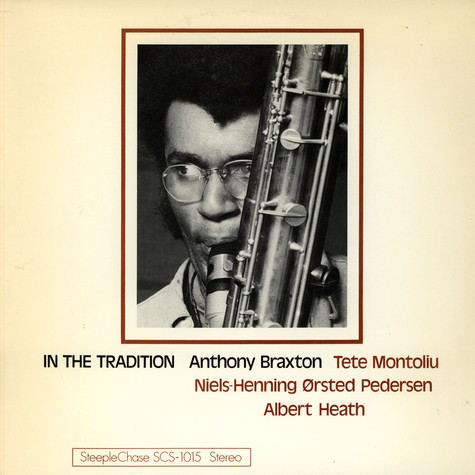 Anthony Braxton - In The Tradition