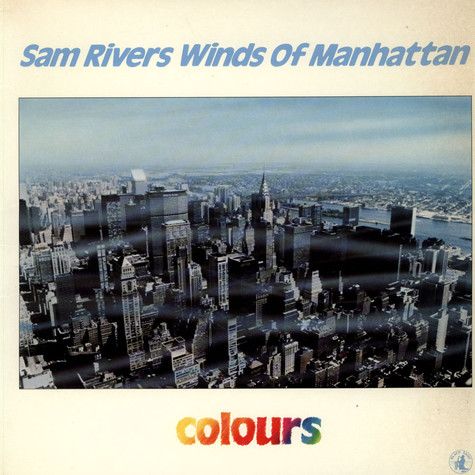 Sam Rivers Winds of Manhattan - Colours