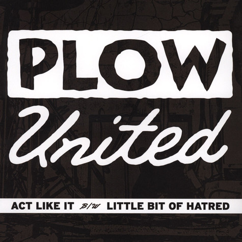 Plow United - Act Like It