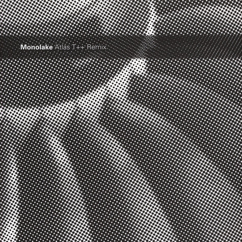 Monolake - Atlas T++ Remix