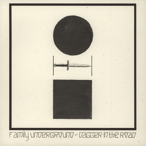 Family Underground - Dagger In The Road