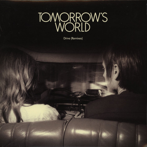 Tomorrow's World - Drive Remixes