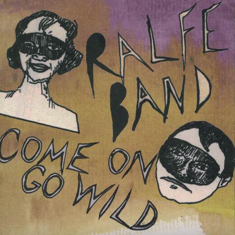 Ralfe Band - Come On Go Wild